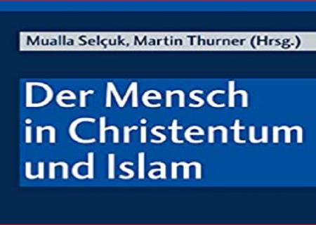 کتاب «انسان در مسیحیت و اسلام»؛ منبع مطالعات بین مذهبی